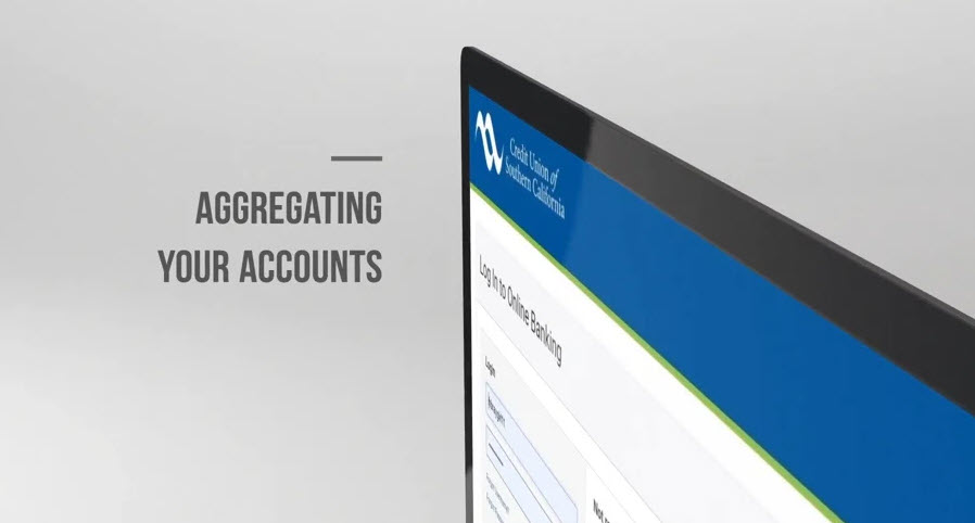 Learn how to aggregate your accounts on CU SoCal's new Online Banking.